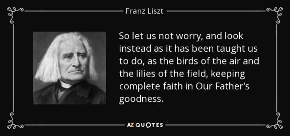 quote-so-let-us-not-worry-and-look-instead-as-it-has-been-taught-us-to-do-as-the-birds-of-franz-liszt-68-72-86